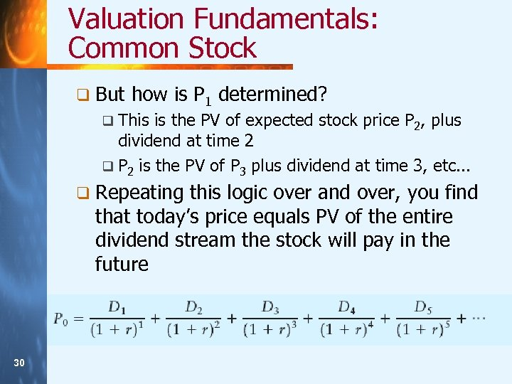 Valuation Fundamentals: Common Stock q But how is P 1 determined? q This is