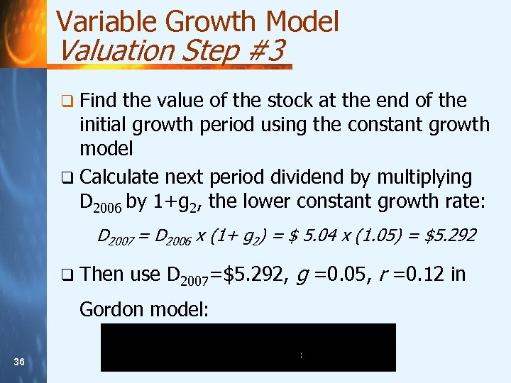 Variable Growth Model Valuation Step #3 q Find the value of the stock at