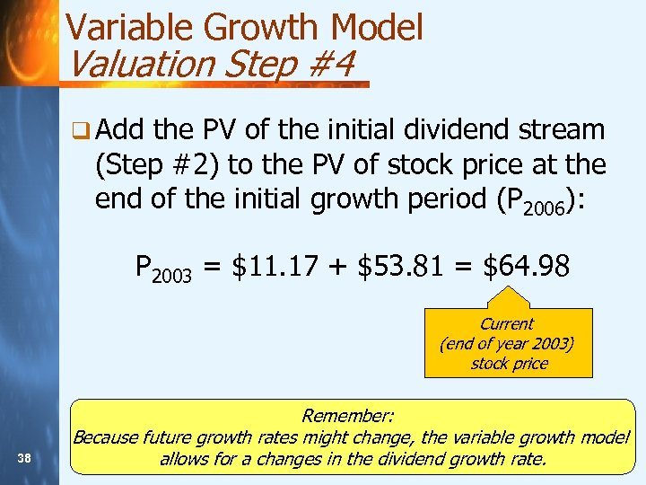 Variable Growth Model Valuation Step #4 q Add the PV of the initial dividend