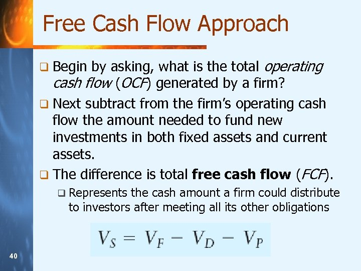 Free Cash Flow Approach by asking, what is the total operating cash flow (OCF)