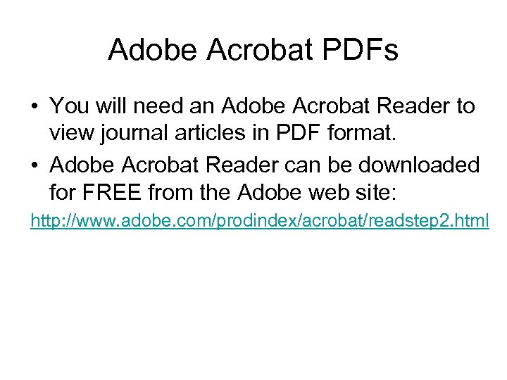 Adobe Acrobat PDFs • You will need an Adobe Acrobat Reader to view journal