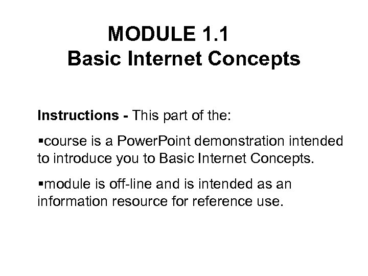 MODULE 1. 1 Basic Internet Concepts Instructions - This part of the: §course is