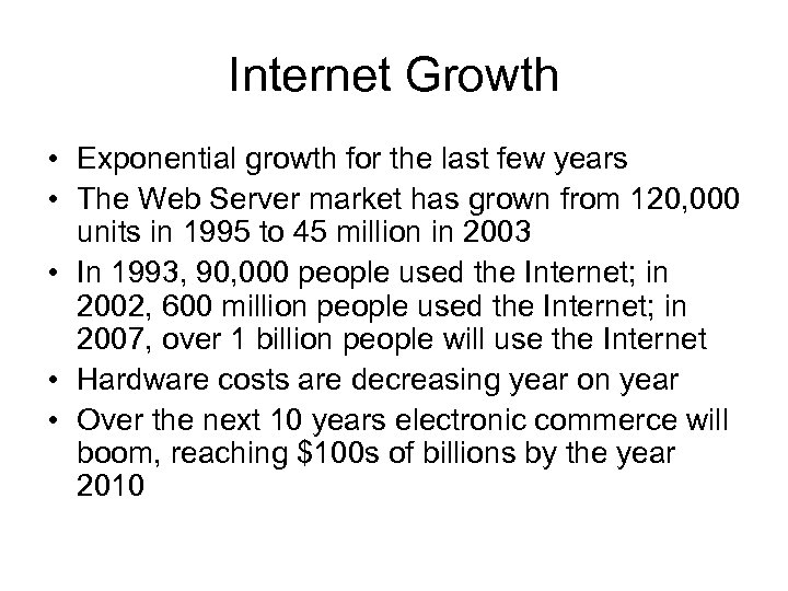 Internet Growth • Exponential growth for the last few years • The Web Server