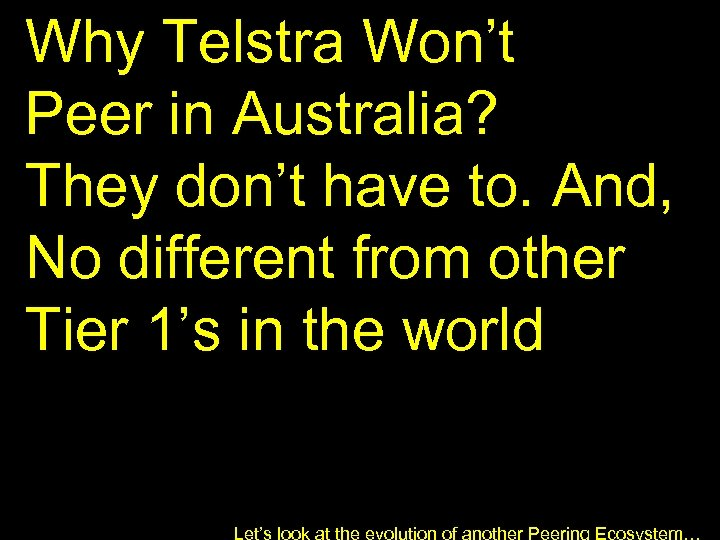 Why Telstra Won't Peer in Australia? They don't have to. And, No different from