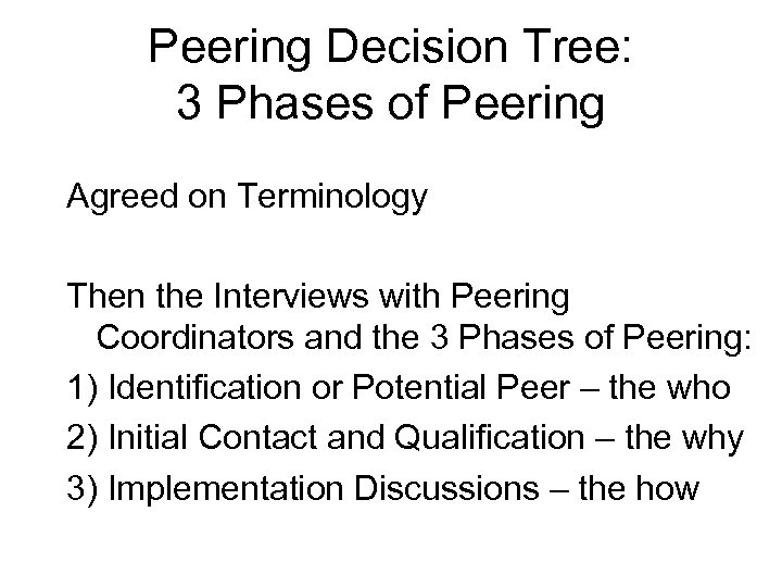 Peering Decision Tree: 3 Phases of Peering Agreed on Terminology Then the Interviews with