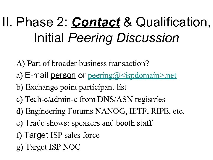 II. Phase 2: Contact & Qualification, Initial Peering Discussion A) Part of broader business