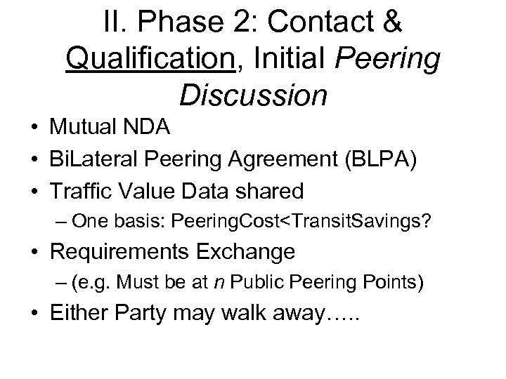 II. Phase 2: Contact & Qualification, Initial Peering Discussion • Mutual NDA • Bi.