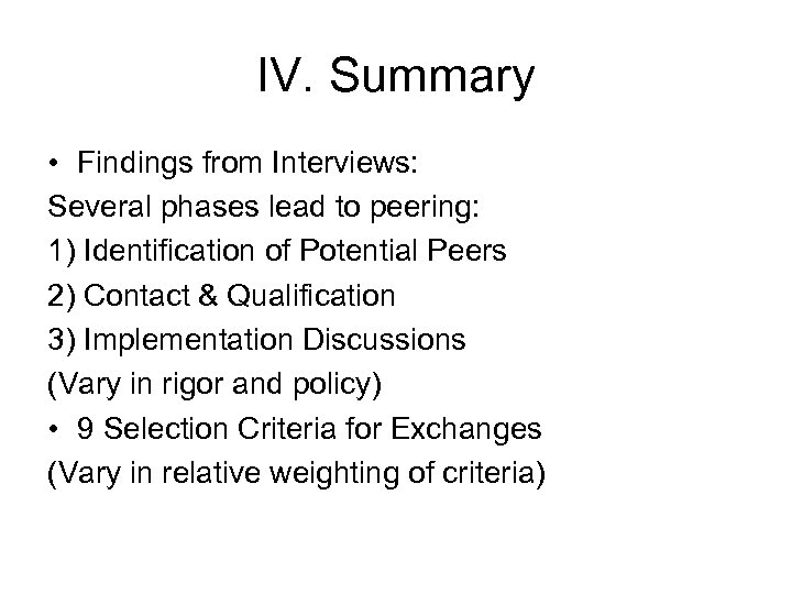 IV. Summary • Findings from Interviews: Several phases lead to peering: 1) Identification of