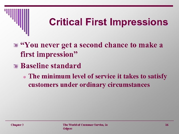 """Critical First Impressions """"You never get a second chance to make a first impression"""""""