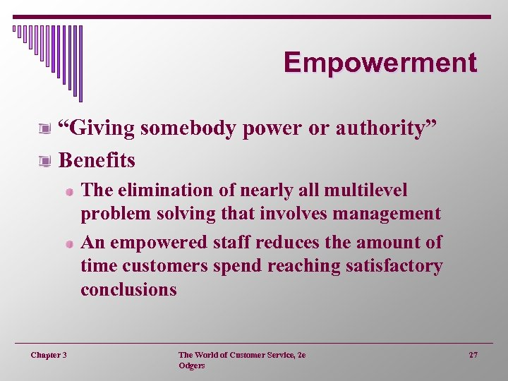 """Empowerment """"Giving somebody power or authority"""" Benefits The elimination of nearly all multilevel problem"""