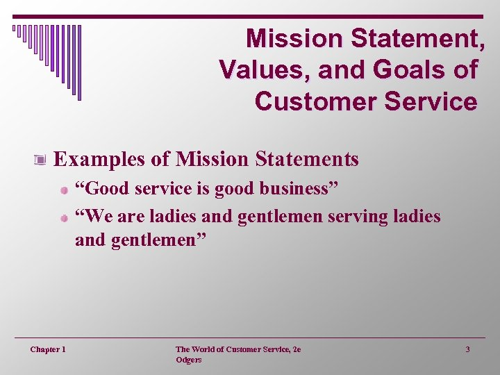 """Mission Statement, Values, and Goals of Customer Service Examples of Mission Statements """"Good service"""