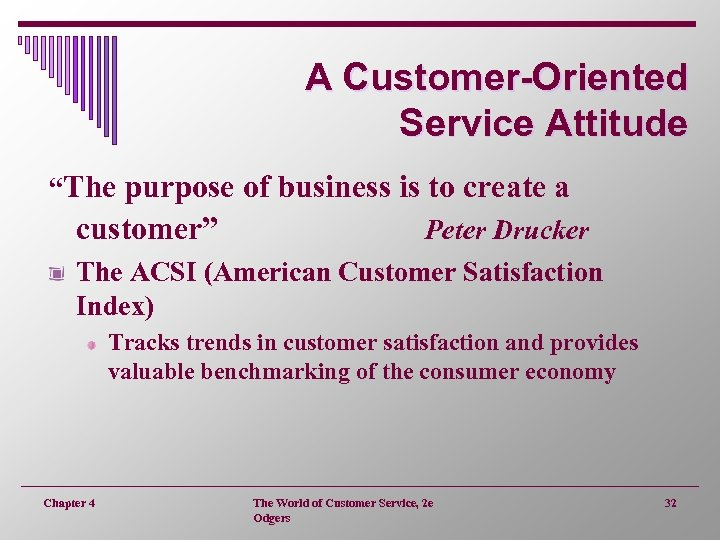 """A Customer-Oriented Service Attitude """"The purpose of business is to create a customer"""" Peter"""