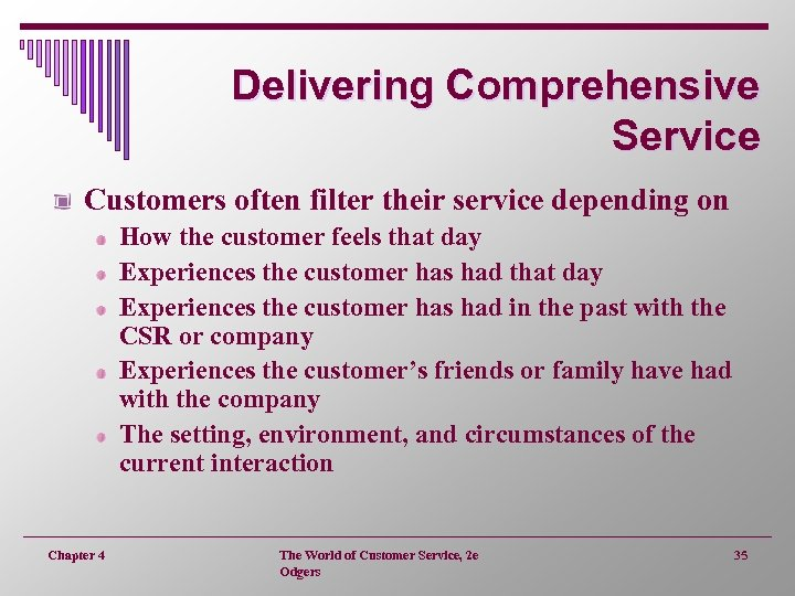 Delivering Comprehensive Service Customers often filter their service depending on How the customer feels