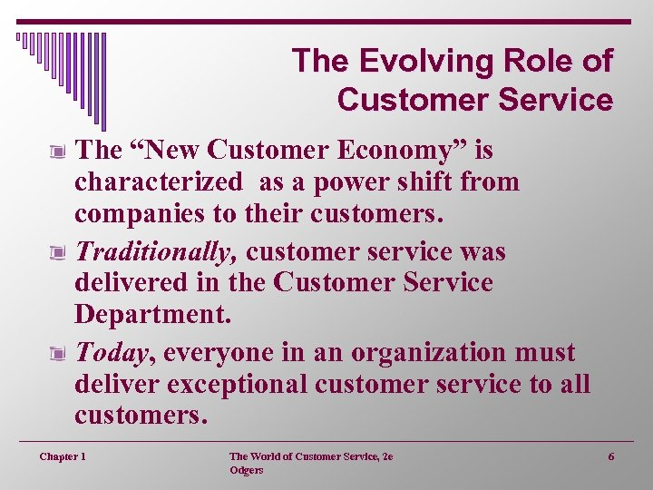 """The Evolving Role of Customer Service The """"New Customer Economy"""" is characterized as a"""