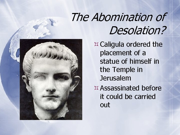 The Abomination of Desolation? Caligula ordered the placement of a statue of himself in