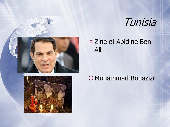 Tunisia Zine el-Abidine Ben Ali Mohammad Bouazizi