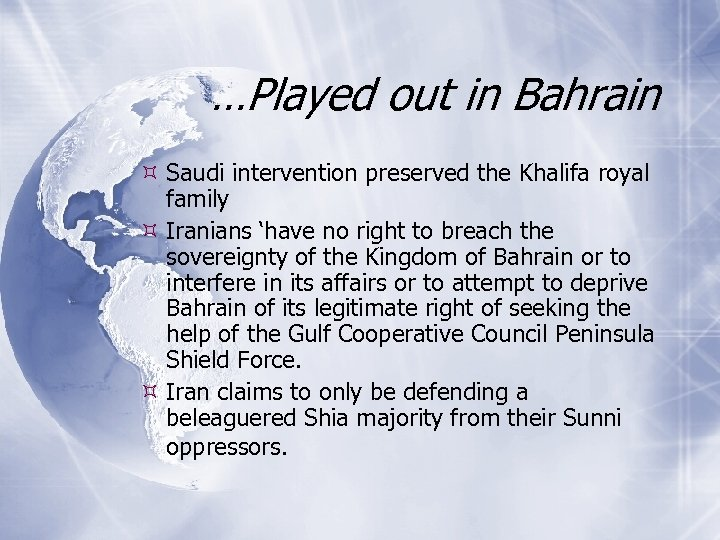 …Played out in Bahrain Saudi intervention preserved the Khalifa royal family Iranians 'have no