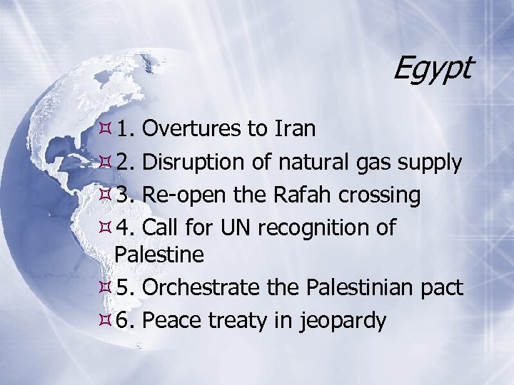 Egypt 1. Overtures to Iran 2. Disruption of natural gas supply 3. Re-open the