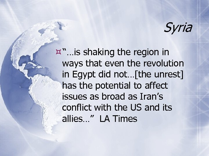 "Syria ""…is shaking the region in ways that even the revolution in Egypt did"