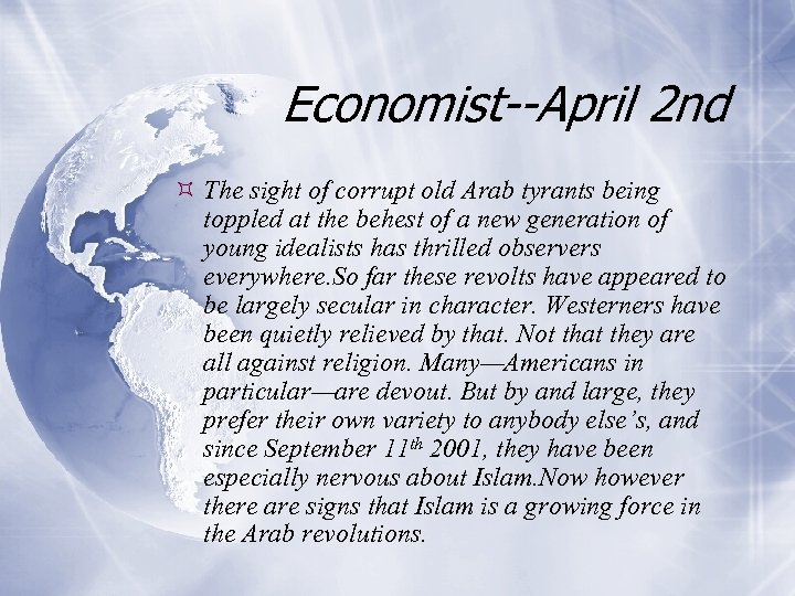 Economist--April 2 nd The sight of corrupt old Arab tyrants being toppled at the