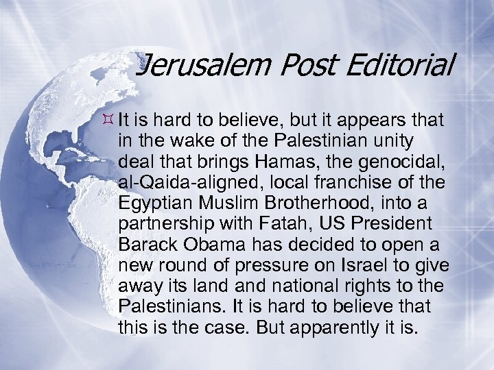 Jerusalem Post Editorial It is hard to believe, but it appears that in the