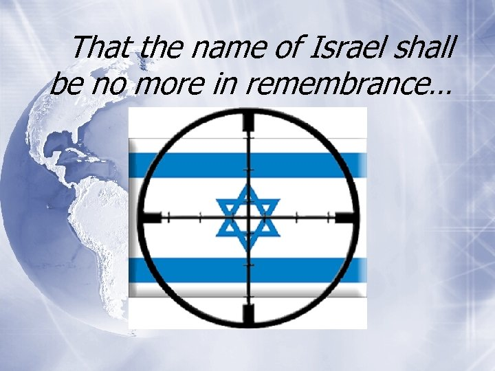 That the name of Israel shall be no more in remembrance…
