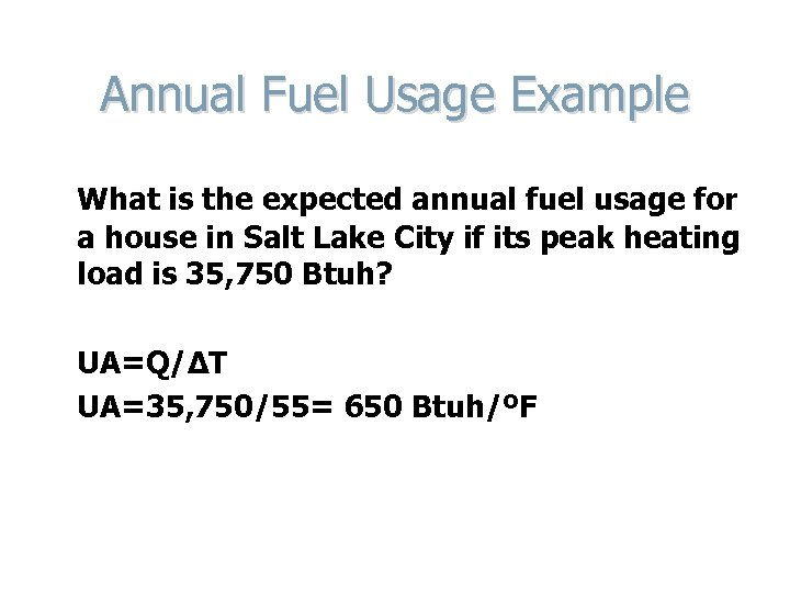 Annual Fuel Usage Example What is the expected annual fuel usage for a house