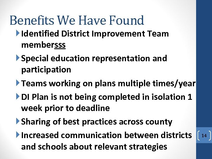 Benefits We Have Found Identified District Improvement Team membersss Special education representation and participation