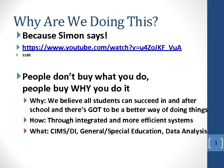Why Are We Doing This? Because Simon says! https: //www. youtube. com/watch? v=u 4