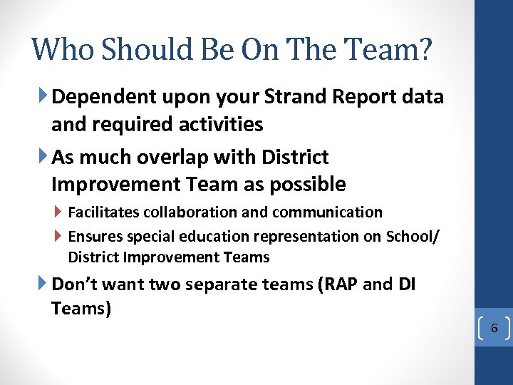 Who Should Be On The Team? Dependent upon your Strand Report data and required
