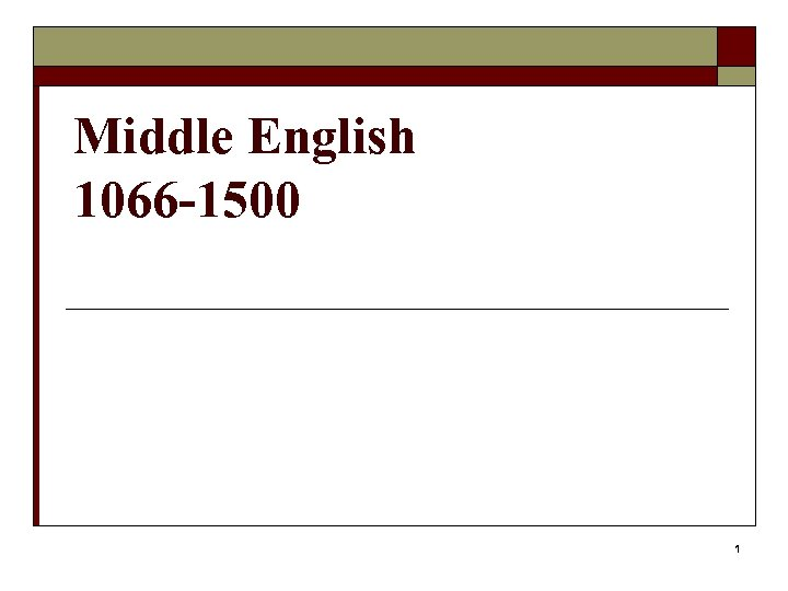 Middle English 1066 -1500 1