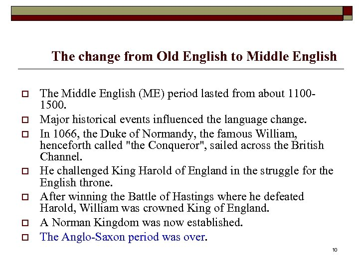 The change from Old English to Middle English o o o o The Middle