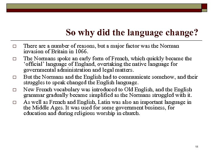 So why did the language change? o o o There a number of reasons,