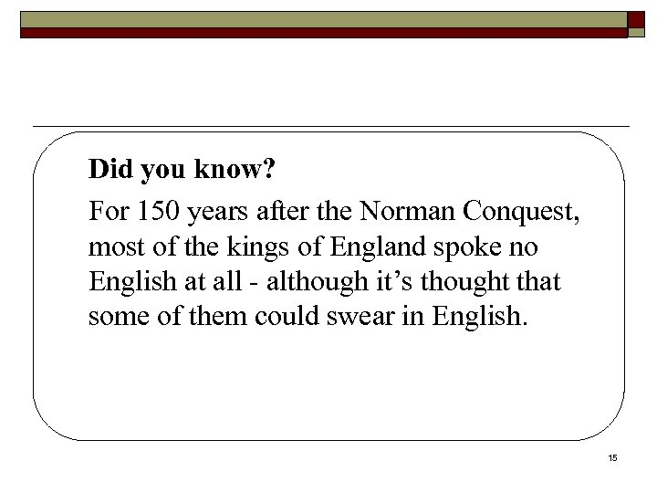 Did you know? For 150 years after the Norman Conquest, most of the kings