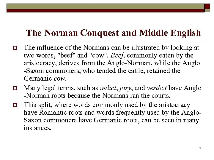 The Norman Conquest and Middle English o o o The influence of the Normans