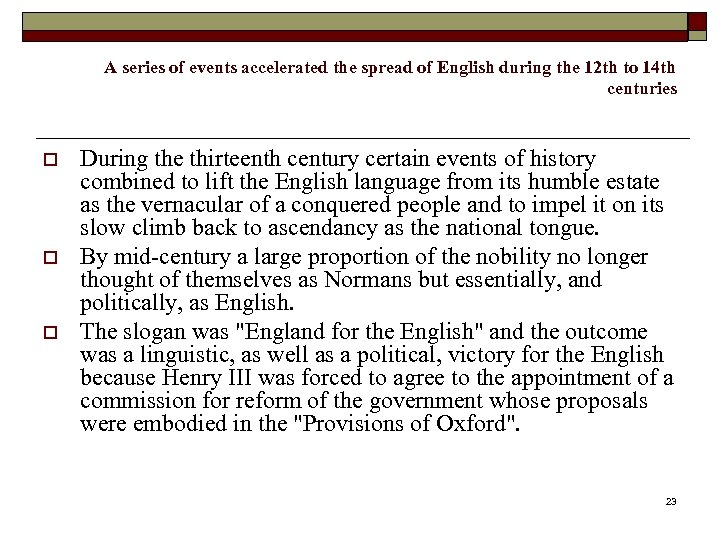 A series of events accelerated the spread of English during the 12 th to