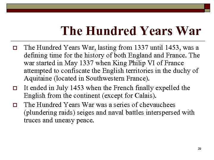 The Hundred Years War o o o The Hundred Years War, lasting from 1337