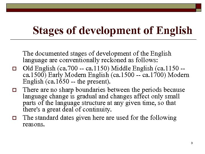 Stages of development of English o o o The documented stages of development of