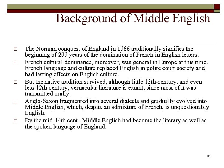 Background of Middle English o o o The Norman conquest of England in 1066