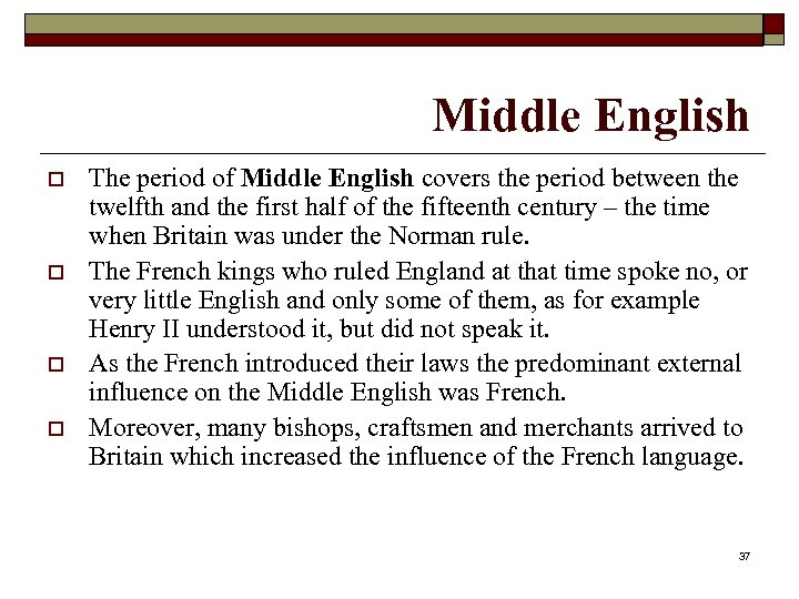Middle English o o The period of Middle English covers the period between the