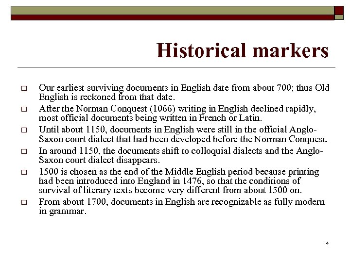 Historical markers o o o Our earliest surviving documents in English date from about