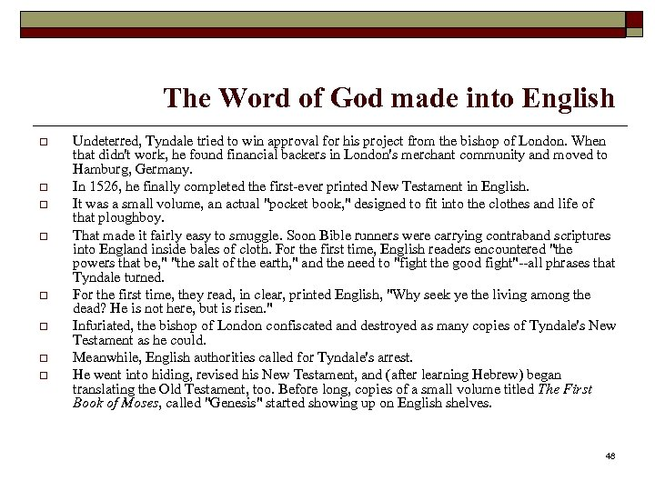 The Word of God made into English o o o o Undeterred, Tyndale tried