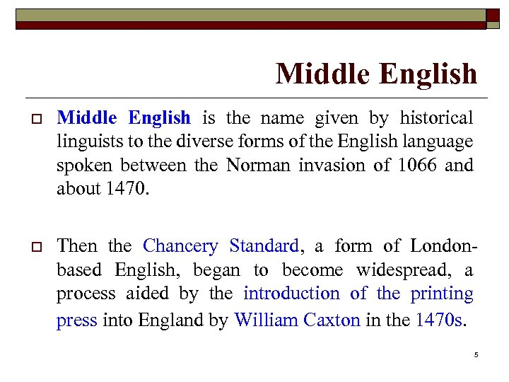 Middle English o Middle English is the name given by historical linguists to the