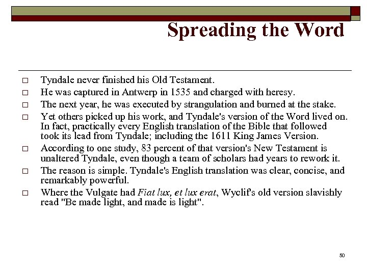 Spreading the Word o o o o Tyndale never finished his Old Testament. He