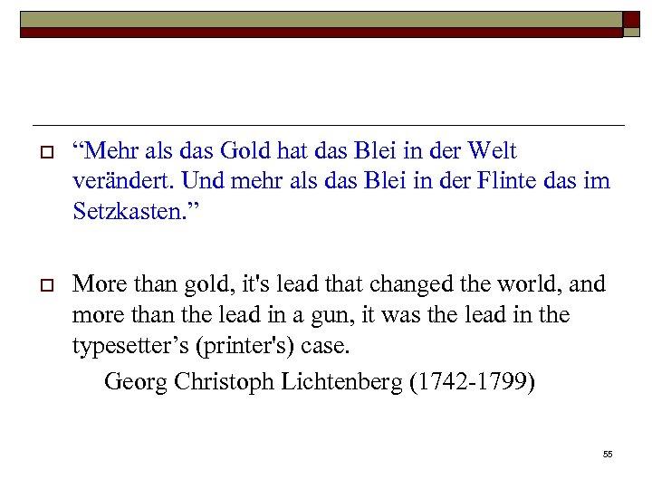 """o """"Mehr als das Gold hat das Blei in der Welt verändert. Und mehr"""