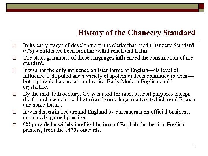 History of the Chancery Standard o o o In its early stages of development,