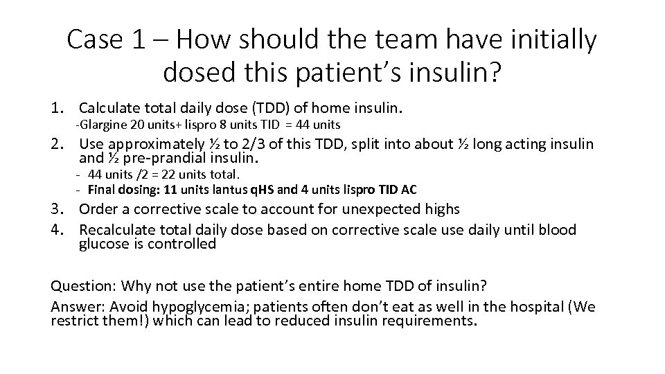 Case 1 – How should the team have initially dosed this patient's insulin? 1.