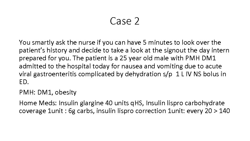 Case 2 You smartly ask the nurse if you can have 5 minutes to