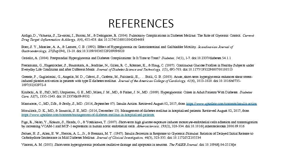 REFERENCES Ardigo, D. , Valtuena, S. , Zavaroni, I. , Baroni, M. , &