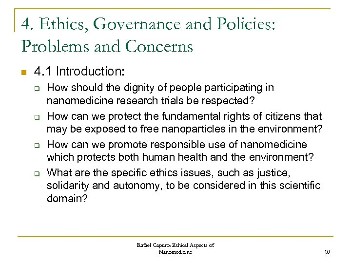 4. Ethics, Governance and Policies: Problems and Concerns n 4. 1 Introduction: q q